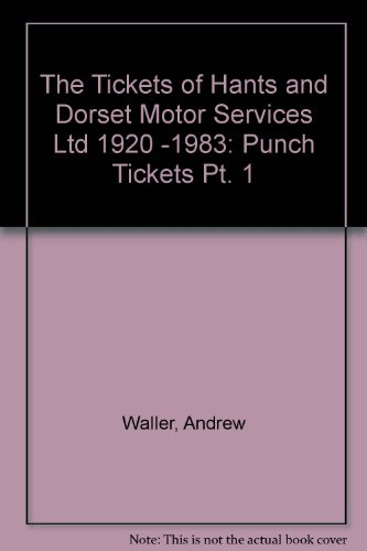 9780903209380: The Tickets of Hants and Dorset Motor Services Ltd 1920 -1983: Punch Tickets Pt. 1