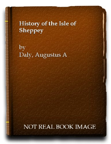 History of the Isle of Sheppey: Daly, Augustus A