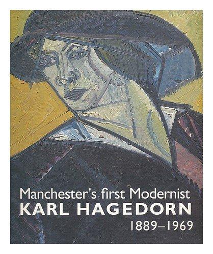 Manchester's first modernist: Karl Hagedorn 1889-1969: Hagedorn, Karl