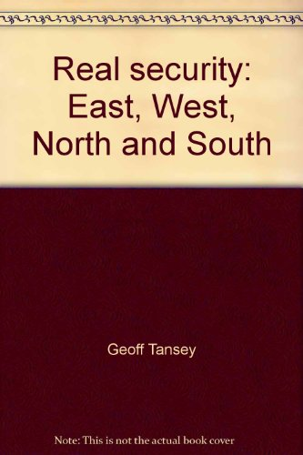 Real Security: East, West, North and South: Geoff Tansey