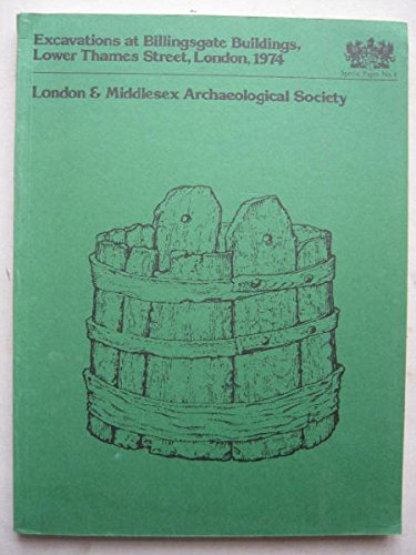 9780903290203: Excavations at Billingsgate Buildings, Lower Thames Street, London, 1974 (Special paper / London and Middlesex Archaeological Society)