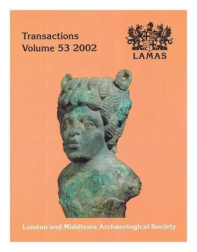 Transactions of the London & Middlesex Archaeological Society: Volume 53: 2002