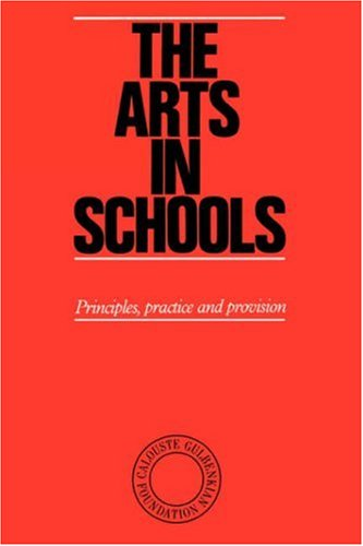 9780903319232: The Arts in Schools: Principles, Practice and Provision
