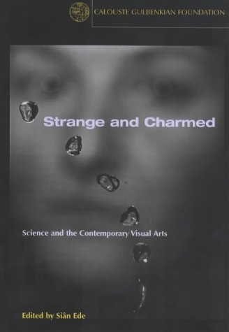 9780903319874: Strange and Charmed: Science and the Contemporary Visual Arts