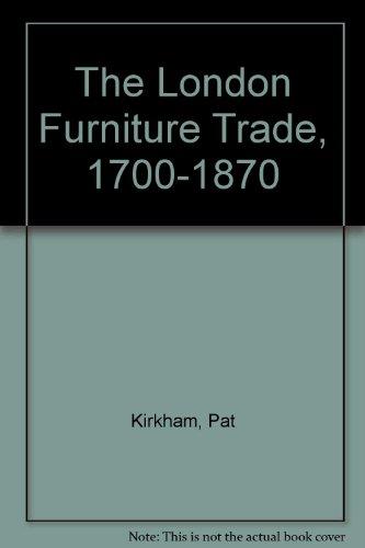 9780903335065: The London Furniture Trade, 1700-1870