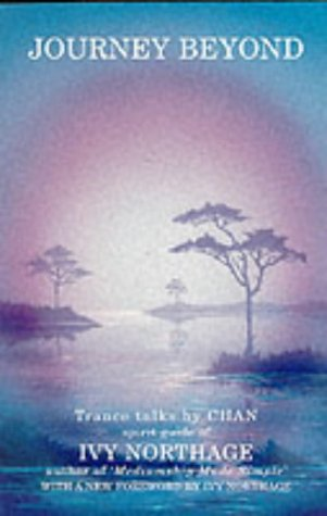 9780903336291: The Journey Beyond: Trance Talks by Chan, Spirit Guide of Ivy Northage