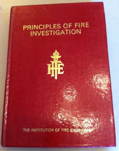 Principles of Fire Investigation: Rodger H. COOKE Roy A. and IDE