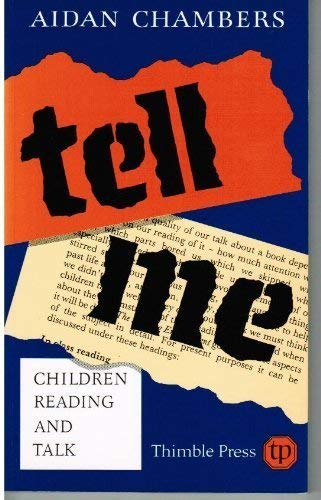 Tell Me: Children, Reading and Talk -: Aidan Chambers