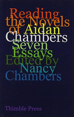 Reading the Novels of Aidan Chambers: Seven Essays: Chambers, Nancy (Ed.)