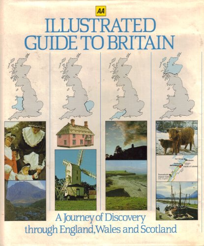 Illustrated Guide to Britain / publ. by Drive Publ. for the Automobile Ass. (AA). Authors: ...