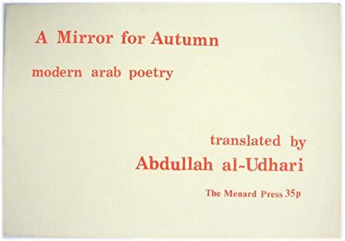 A Mirror for Autumn modern Arab Poetry: Abdullah al-Udhari Translator