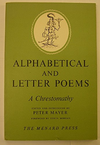 Alphabetical and Letter Poems: a Chrestomathy: Mayer, Peter [editor]