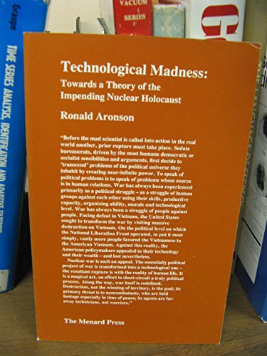 Technological Madness: Towards a Theory of the Impending Nuclear Holocaust (0903400863) by Aronson, Ronald