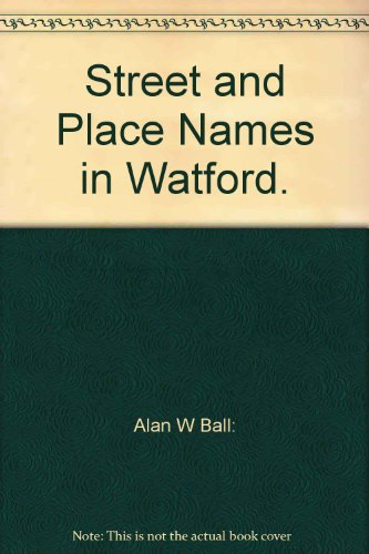 9780903408035: Street and Place Names in Watford.