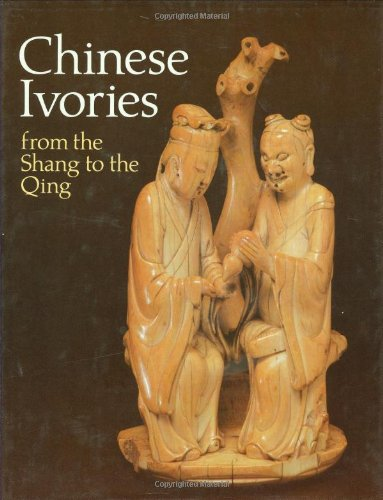 Chinese ivories from the Shang to the Qing. An exhibition organized by the Oriental Ceramic Society...
