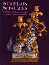 9780903421256: PORCELAIN FOR PALACES: THE FASHION FOR JAPAN IN EUROPE: 1650-1750.