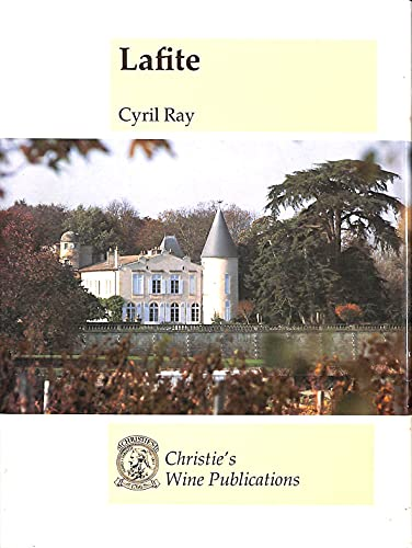 Lafite: The Story Of Chateau Lafite-Rothschild: Cyril Ray