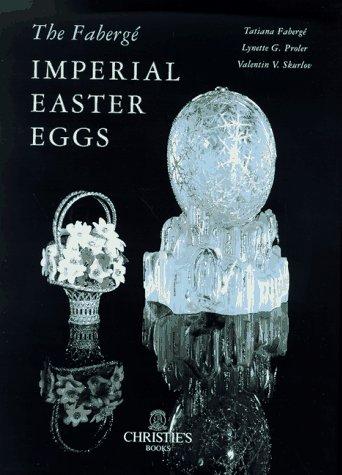 The Faberge Imperial Easter Eggs: Skurlov, Valentin V.,Faberge,