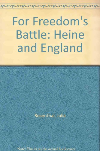 "For Freedom's Battle"": Heinrich Heine and England: Rosenthal, Julia (comp.)"