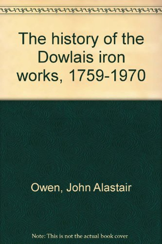 9780903434270: The history of the Dowlais iron works, 1759-1970