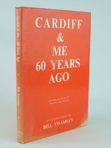 9780903434904: Cardiff and Me 60 Years Ago by Twamley, Bill