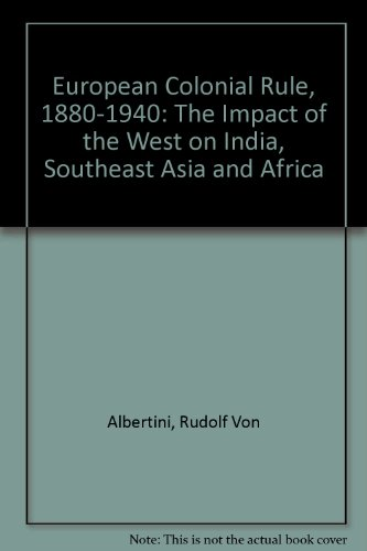 9780903450546: European Colonial Rule, 1880-1940: The Impact of the West on India, Southeast Asia and Africa