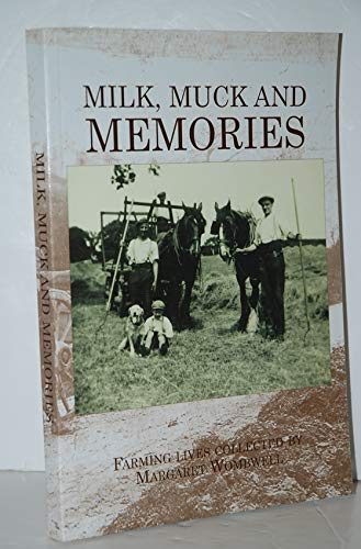 9780903463843: Milk, Muck and Memories: Farming Lives Collected by Margaret Wombwell