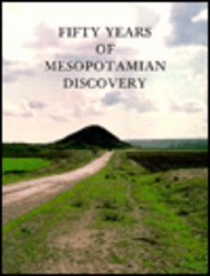 9780903472050: Fifty Years of Mesopotamian Discovery
