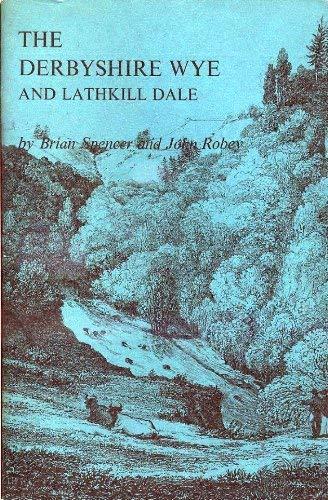 Derbyshire Wye and Lathkill Dale: Brian Spencer; John