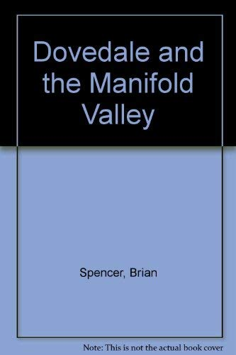 Dovedale and the Manifold Valley (Moorland guides to the Peak District) (0903485141) by Brian Spencer; Lindsey Porter