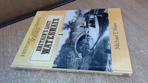 9780903485685: Britain's Lost Waterways: Inland Navigations v. 1 (Historic waterways scenes)