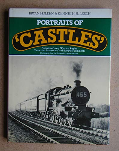 Portraits of Castles: Portraits of every Western Region Castle class locomotive. : Comprehensive ...