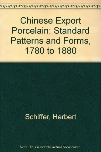 9780903485968: Chinese Export Porcelain: Standard Patterns and Forms, 1780 to 1880
