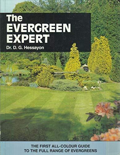 The Evergreen Expert: Hessayon, D.G.