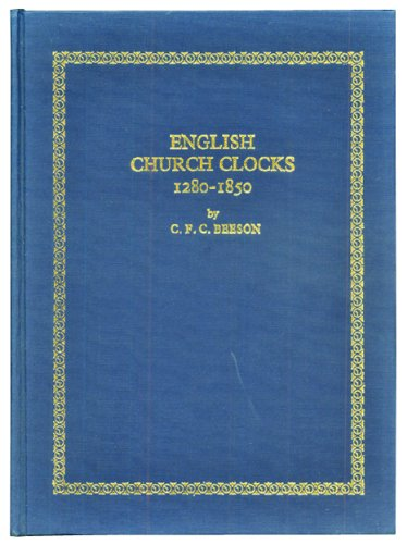 English Church Clocks, 1280-1850: Their History and Classification