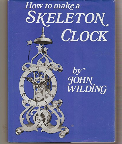 9780903512213: How to Make a Skeleton Clock