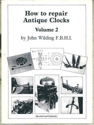 9780903512251: How to Repair Antique Clocks: v. 2