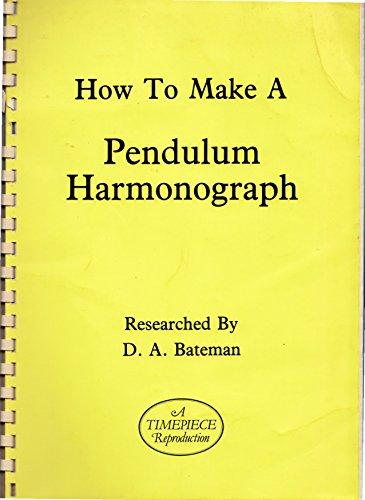 9780903512374: How to Make a Pendulum Harmonograph