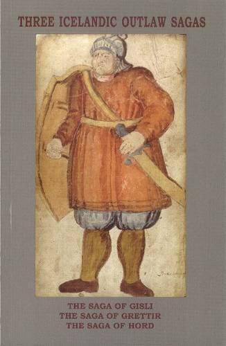 "Three Icelandic Outlaw Sagas: "" The Saga of Gisli "" , "" The Saga of Grettir "" ,..."