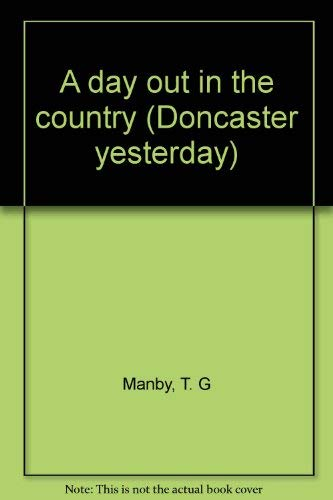 Doncaster Yesterday No 3 A Day Out in the Country