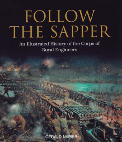 9780903530262: Follow the Sapper: An Illustrated History of the Corps of Royal Engineers