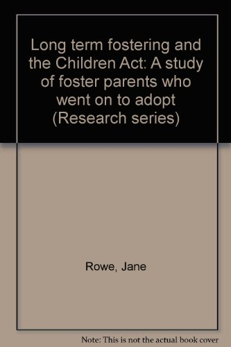 Long-Term Fostering & the Children ACT: A: Rowe, J., Cain,