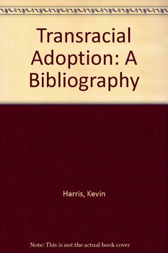 Transracial Adoption: A Bibliography (9780903534598) by Kevin Harris