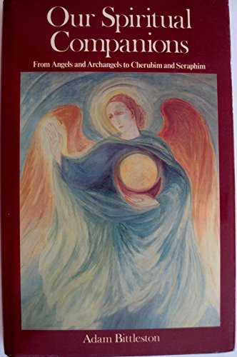 9780903540391: Our Spiritual Companions: From Angels and Archangels to Cherubim and Seraphim