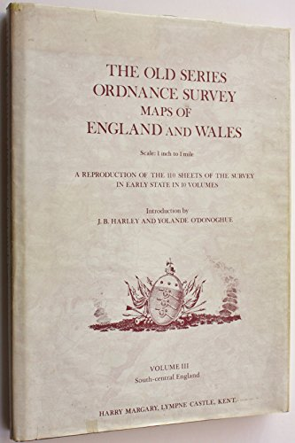 The Old Series Ordnance Survey Maps of England and Wales. Volume III: South-central England.: J. B....