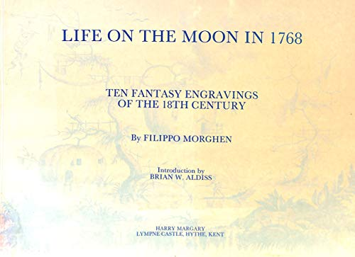 LIFE ON THE MOON IN 1768: TEN: Filippo Morghen. Introduction