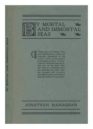 By Mortal and Immortal Seas: Hanaghan, Jonathan