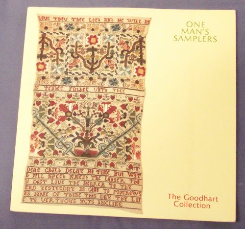 One Man's Samplers The Goodhart Collection: Embroiders Guild; Embroiders Guild