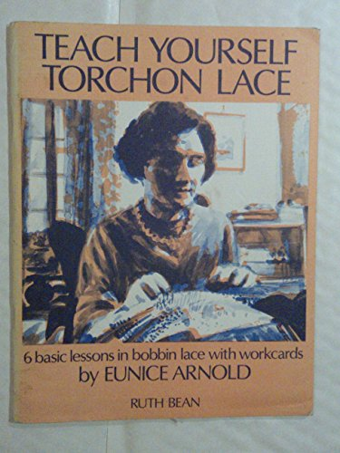 Teach Yourself Torchon Lace: EUNICE ARNOLD