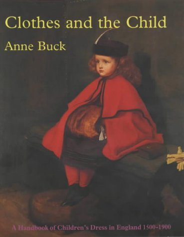 9780903585293: Clothes and the Child: Handbook of Children's Dress in England 1500-1900